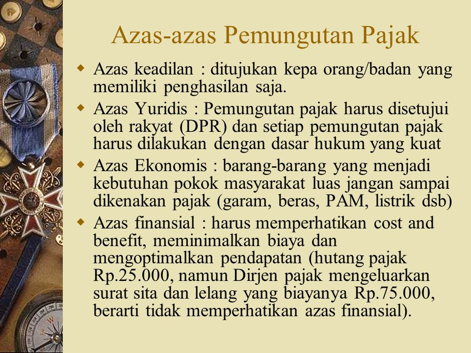 HUKUM PAJAK A.Hukum Pajak Formal Pemungutan pajak harus mengatur hak dan kewajiban negara dan WP.