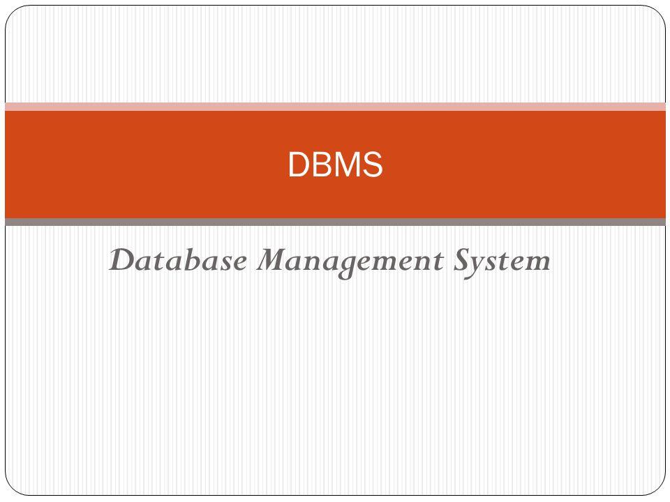 Definisi Sekumpulan program yang memungkinkan pengguna basis data untuk membuat & memelihara suatu basis data disebut Database Management System (DBMS).