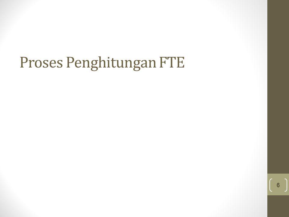 Proses Penghitungan FTE 6