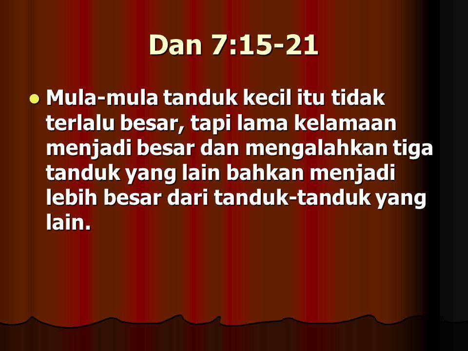 KEKUASAAN TANDUK KECIL Dan 7:24.Dan 7:24.
