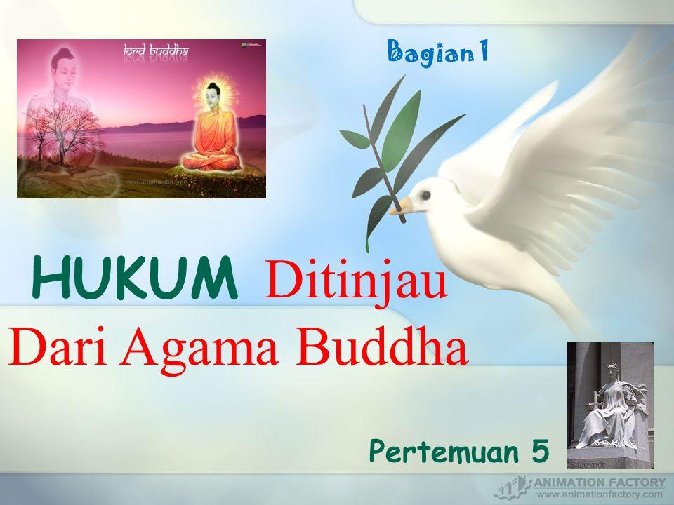 Pertemuan 5 HUKUM D itinjau Dari Agama Buddha Bagian 1