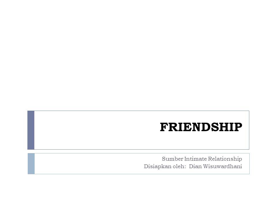 Apakah kamu memiliki sahabat.