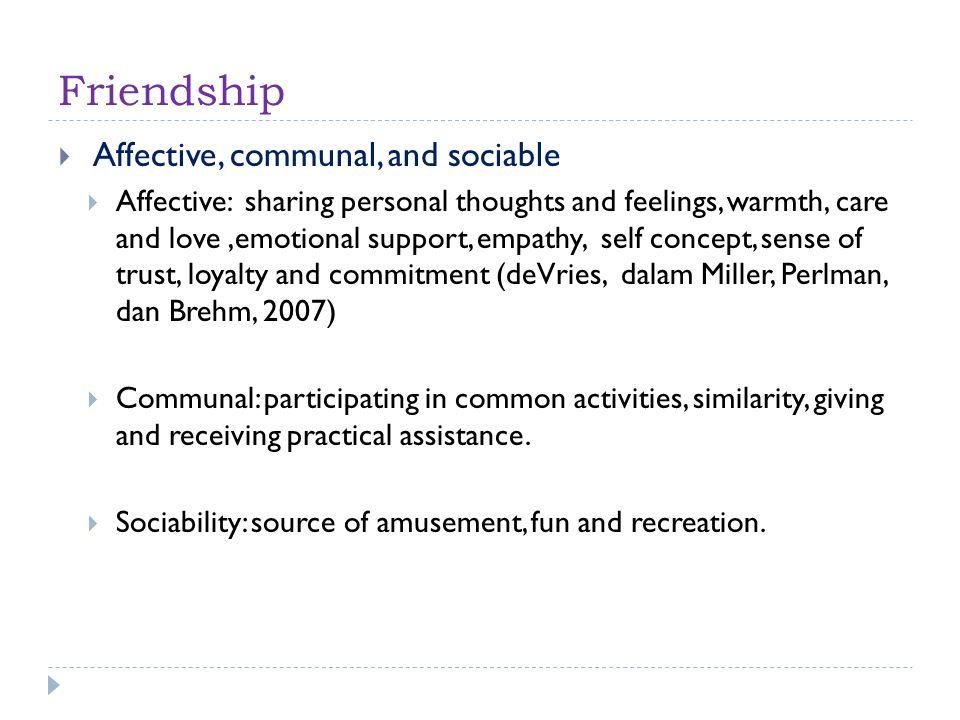Differences between Friendship & Love  Cinta melibatkan perasaan yang lebih kompleks daripada rasa suka.