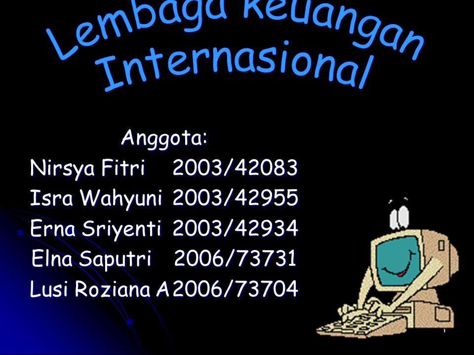 1 Anggota: Nirsya Fitri2003/42083 Isra Wahyuni2003/42955 Erna Sriyenti2003/42934 Elna Saputri2006/73731 Lusi Roziana A2006/73704