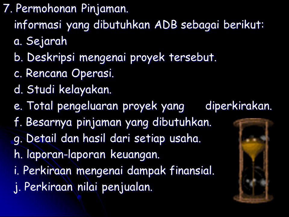 5 7. Permohonan Pinjaman. informasi yang dibutuhkan ADB sebagai berikut: a.