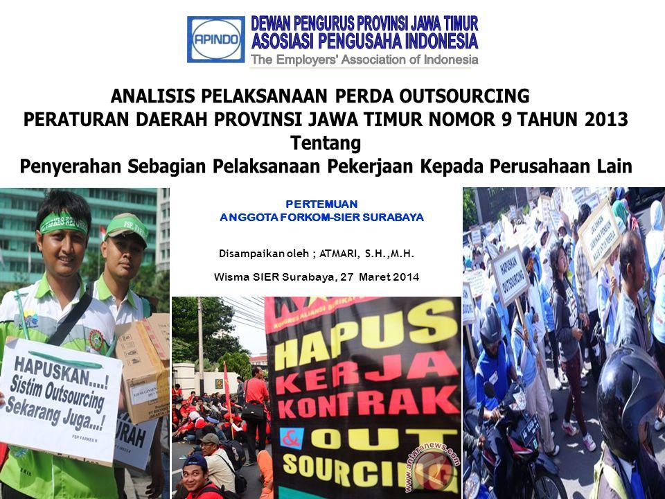 PERTEMUAN ANGGOTA FORKOM-SIER SURABAYA Disampaikan oleh ; ATMARI, S.H.,M.H. Wisma SIER Surabaya, 27 Maret 2014