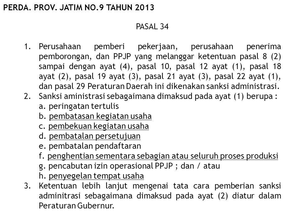 PASAL 34 1.Perusahaan pemberi pekerjaan, perusahaan penerima pemborongan, dan PPJP yang melanggar ketentuan pasal 8 (2) sampai dengan ayat (4), pasal