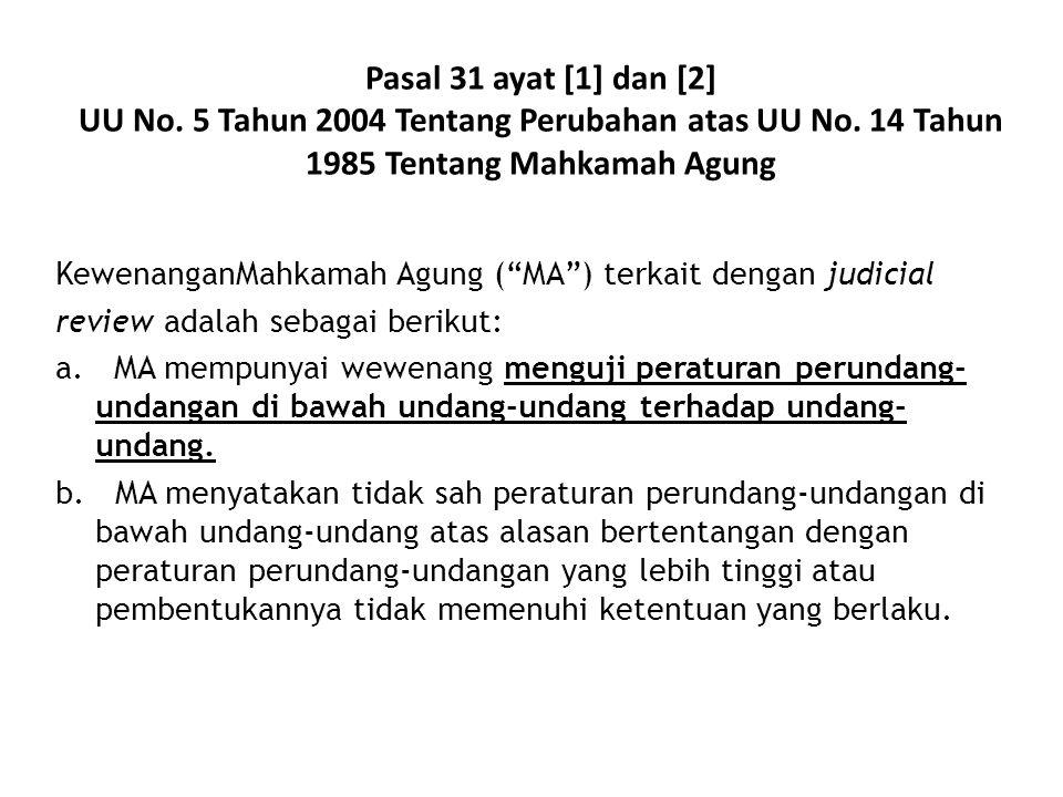 """Pasal 31 ayat [1] dan [2] UU No. 5 Tahun 2004 Tentang Perubahan atas UU No. 14 Tahun 1985 Tentang Mahkamah Agung KewenanganMahkamah Agung (""""MA"""") terka"""