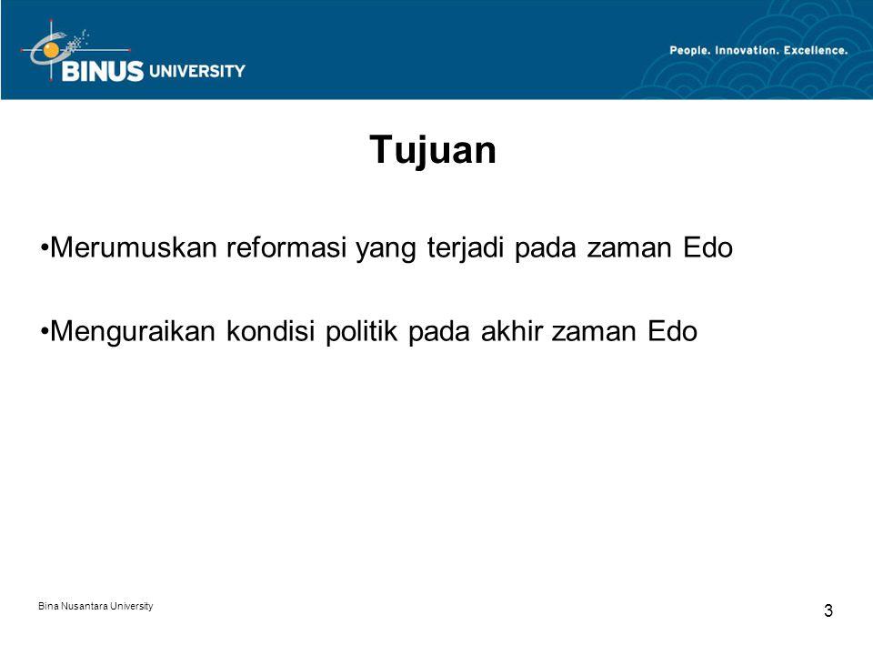 Bina Nusantara University 4 Materi Tiga reformasi besar Kaikoku atau pembukaan negeri Bakumatsu atau akhir zaman Edo