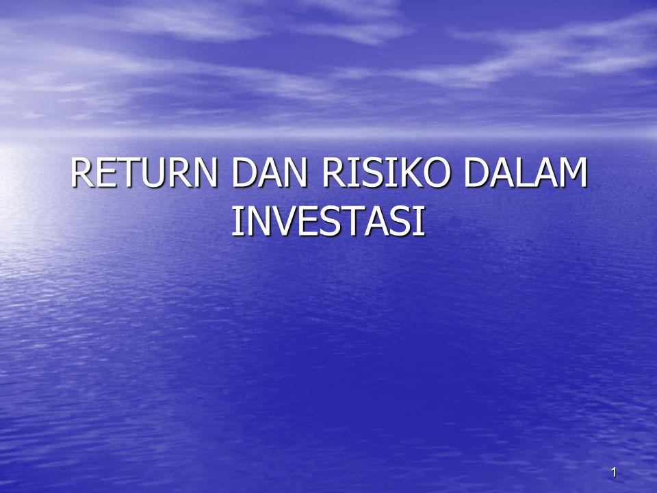 1 RETURN DAN RISIKO DALAM INVESTASI