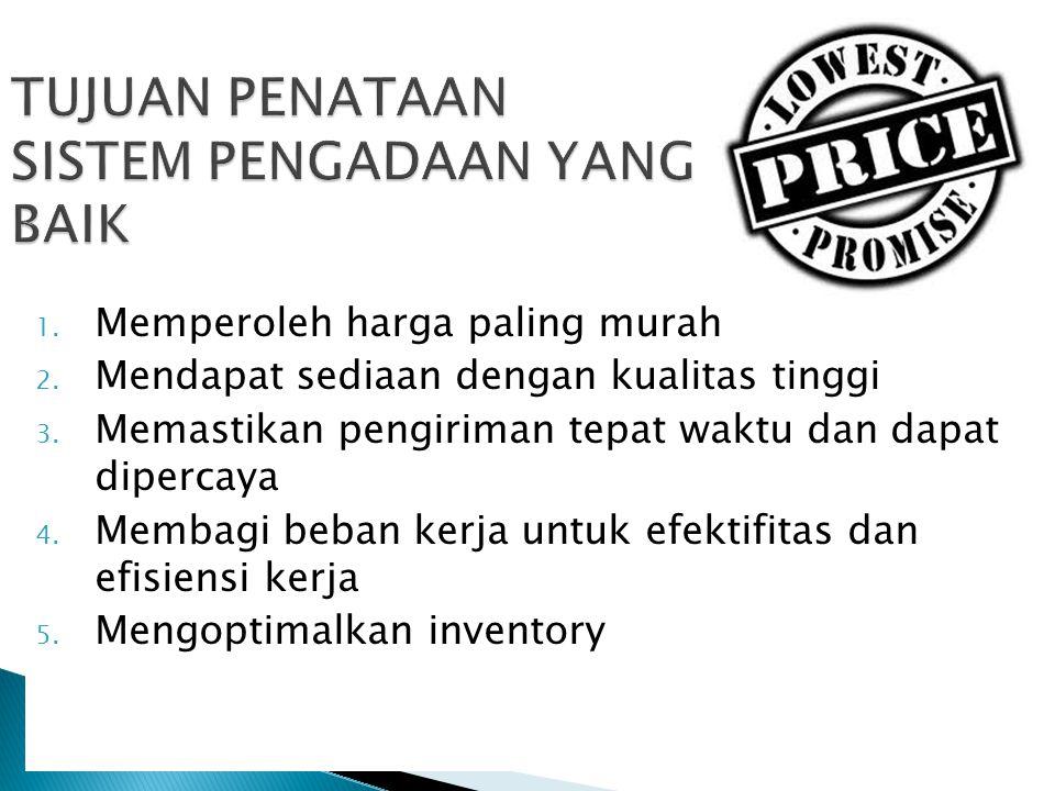 1. Memperoleh harga paling murah 2. Mendapat sediaan dengan kualitas tinggi 3. Memastikan pengiriman tepat waktu dan dapat dipercaya 4. Membagi beban