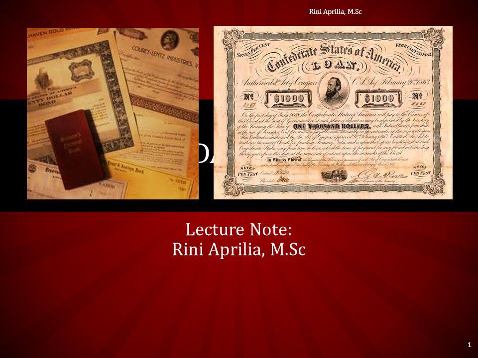 Lecture Note: Rini Aprilia, M.Sc OBLIGASI DAN VALUASINYA 1 Rini Aprilia, M.Sc