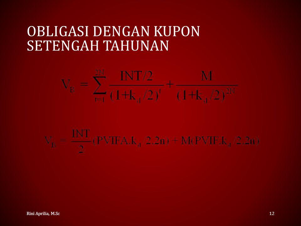 OBLIGASI DENGAN KUPON SETENGAH TAHUNAN Rini Aprilia, M.Sc12