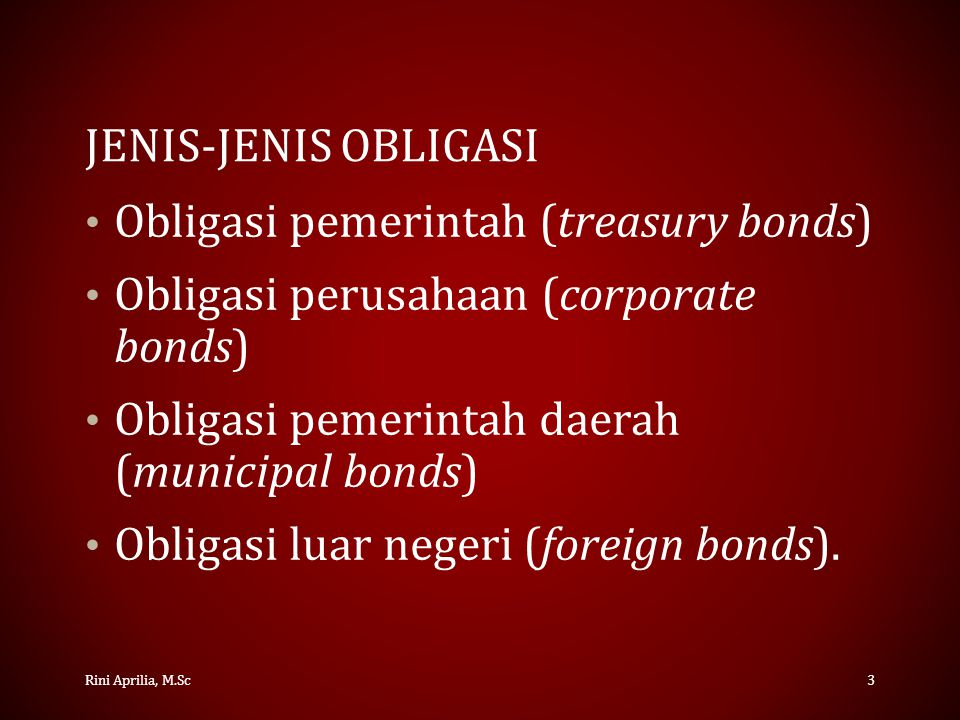 KARAKTERISTIK OBLIGASI Nilai pari (par value) – Nilai nominal yang dinyatakan pada suatu obligasi.