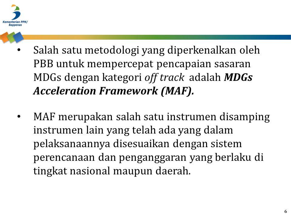 Metodologi MAF telah diterapkan di Indonesia dengan daerah pilot di Provinsi Jawa Tengah dalam peningkatan kesehatan ibu, khususnya dalam percepatan penurunan Angka Kematian Ibu (AKI) Pada tahun 2014, metodologi ini akan diperluas untuk mempercepat pencapaian sasaran MDGs kategori off track, yaitu: – Penanggulangan HIV dan AIDS di Provinsi Kepulauan Riau – Akses terhadap Air Minum Layak di Provinsi Nusa Tenggara Barat – Akses terhadap Sanitasi Layak di Provinsi Bengkulu 7