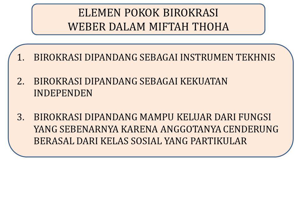 4 TEORI BESAR BIROKRASI, BUDI SETIYONO, 2006 1.TEORI RASIONAL ADMINISTRATIVE MODEL 2.