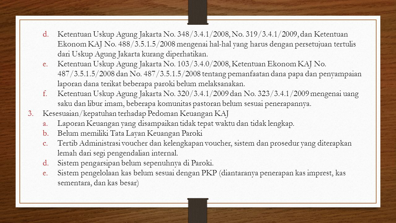 d.Ketentuan Uskup Agung Jakarta No. 348/3.4.1/2008, No. 319/3.4.1/2009, dan Ketentuan Ekonom KAJ No. 488/3.5.1.5/2008 mengenai hal-hal yang harus deng
