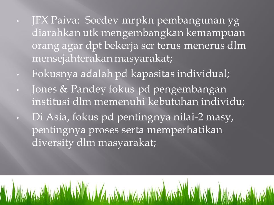 Midgley membagi strategi Socdev:  Strategi individual: self actualization, self determination, self improvement.