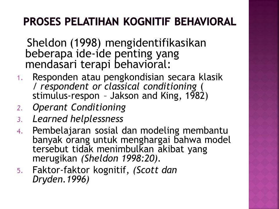 Sheldon (1998) mengidentifikasikan beberapa ide-ide penting yang mendasari terapi behavioral: 1.
