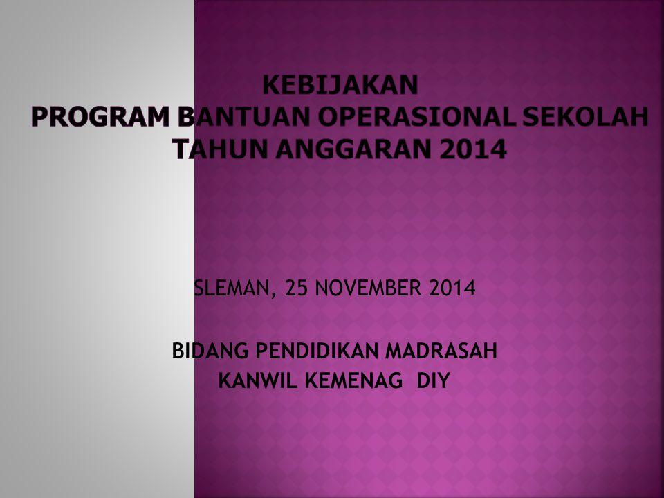 SLEMAN, 25 NOVEMBER 2014 BIDANG PENDIDIKAN MADRASAH KANWIL KEMENAG DIY