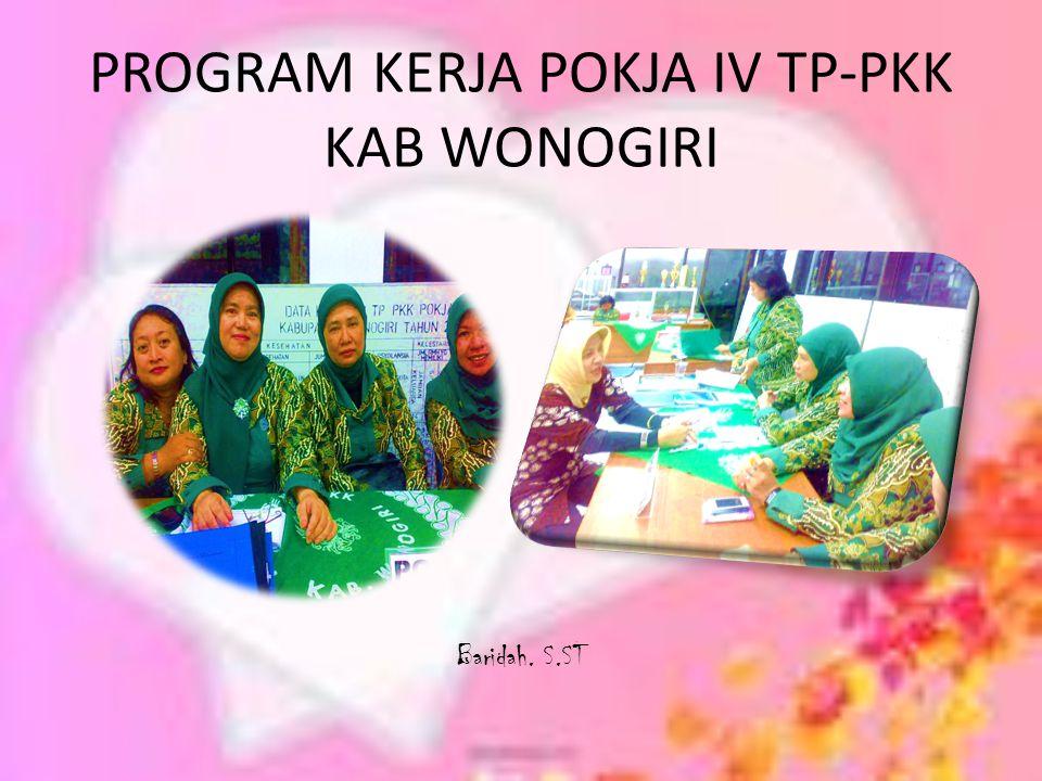 PROGRAM KERJA POKJA IV TP-PKK KAB WONOGIRI Baridah. S.ST