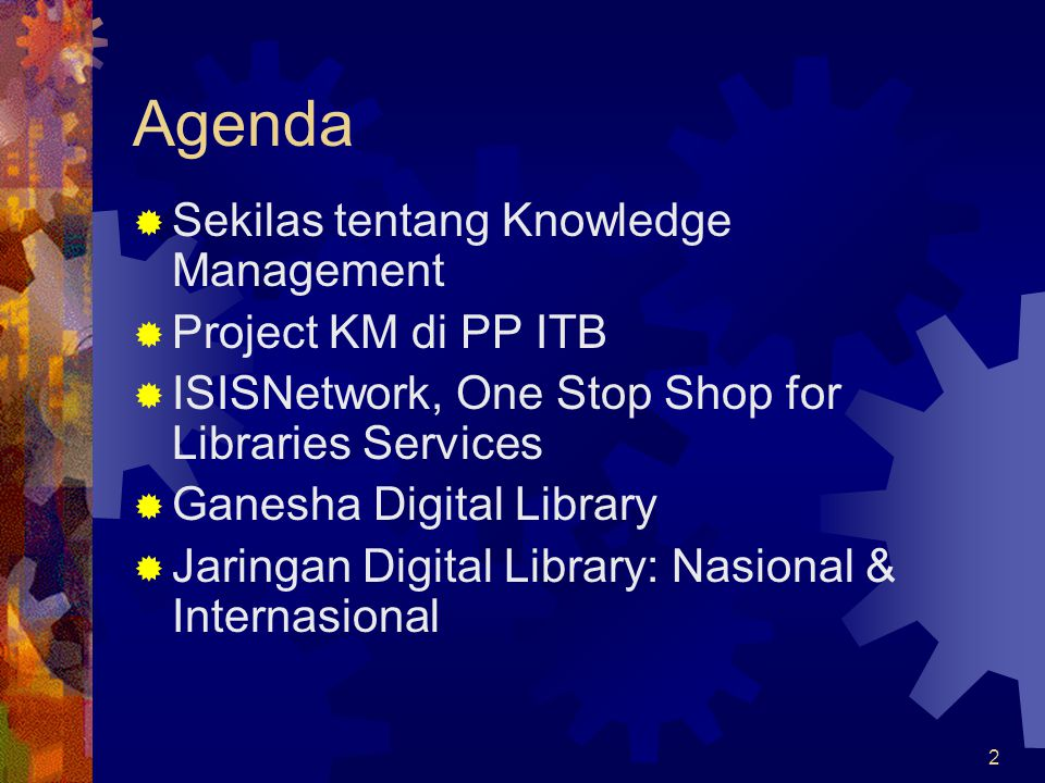 2 Agenda  Sekilas tentang Knowledge Management  Project KM di PP ITB  ISISNetwork, One Stop Shop for Libraries Services  Ganesha Digital Library  Jaringan Digital Library: Nasional & Internasional