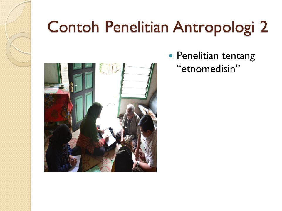 """Contoh Penelitian Antropologi 2 Penelitian tentang """"etnomedisin"""""""