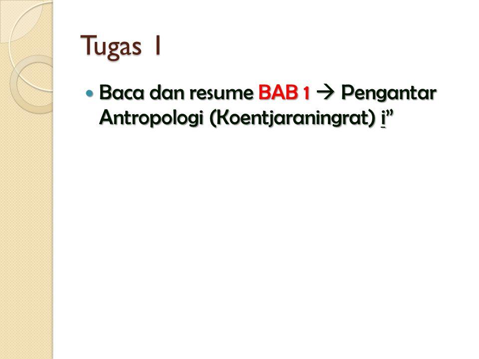 """Tugas 1 Baca dan resume BAB 1  Pengantar Antropologi (Koentjaraningrat) i"""" Baca dan resume BAB 1  Pengantar Antropologi (Koentjaraningrat) i"""""""