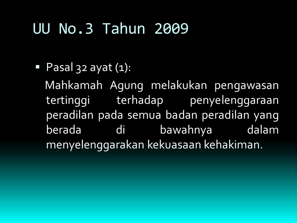 Pasal 32A: (1) Pengawasan internal atas tingkah laku hakim agung dilakukan oleh Mahkamah Agung.