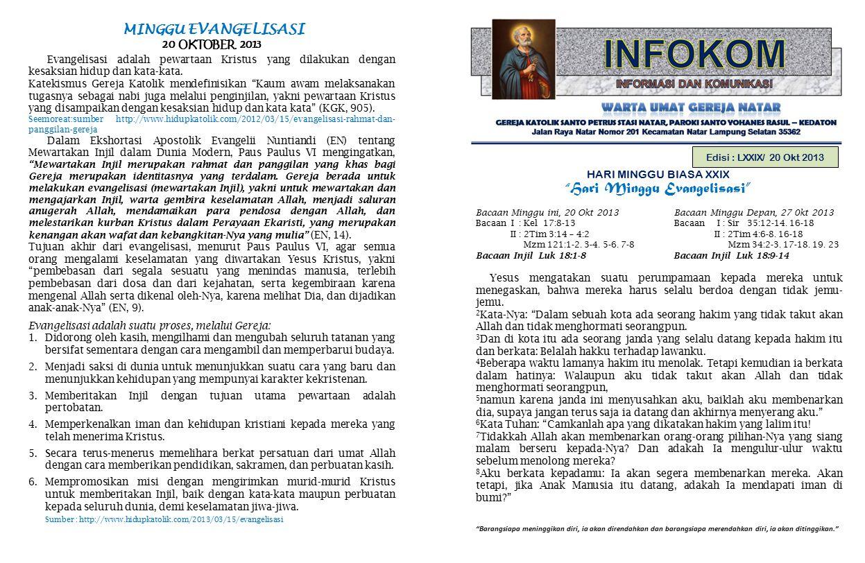 PENGUMUMAN GEREJA 1.Petugas Liturgi Minggu depan, 27 Oktober 2013 :  Lektor: Sdri.