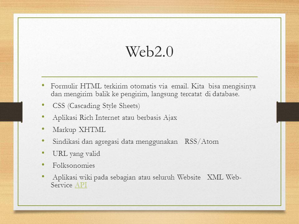 Web2.0 Formulir HTML terkirim otomatis via email. Kita bisa mengisinya dan mengirim balik ke pengirim, langsung tercatat di database. CSS (Cascading S