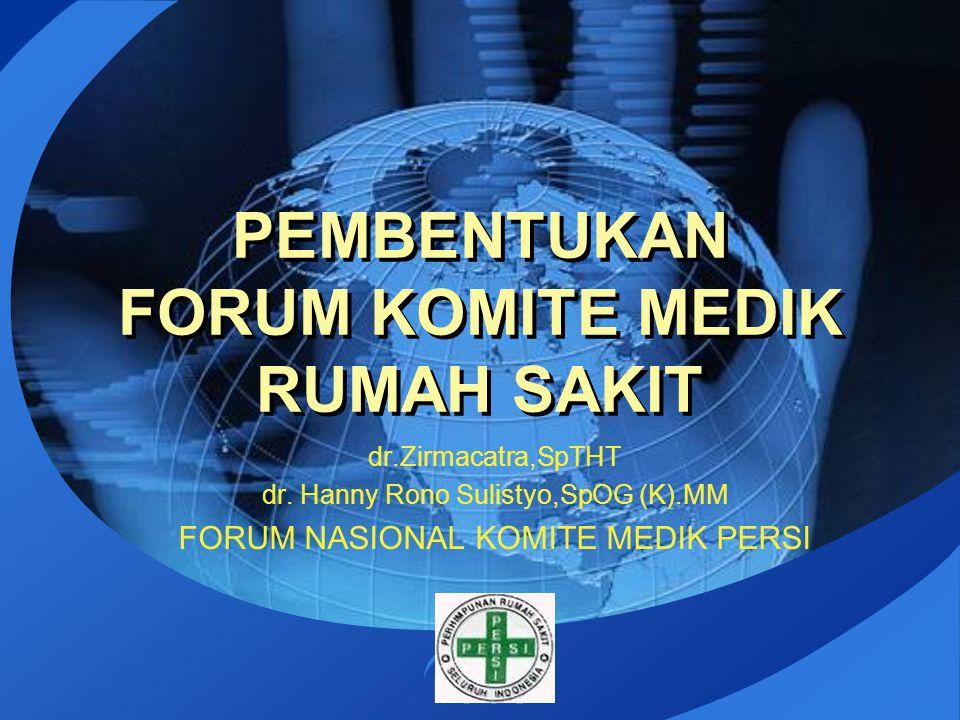 LOGO dr.Zirmacatra,SpTHT dr. Hanny Rono Sulistyo,SpOG (K).MM FORUM NASIONAL KOMITE MEDIK PERSI PEMBENTUKAN FORUM KOMITE MEDIK RUMAH SAKIT