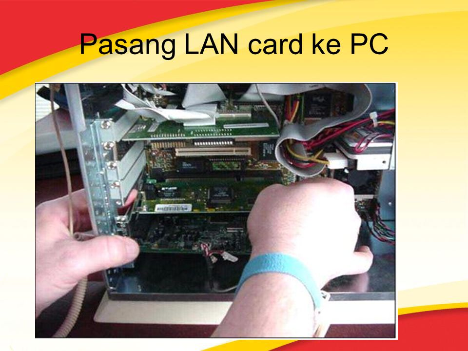 Pasang LAN card ke PC