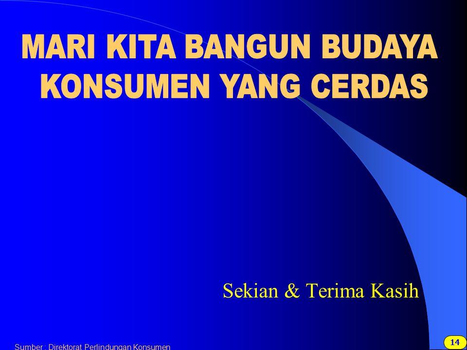 14 Sumber : Direktorat Perlindungan Konsumen Sekian & Terima Kasih