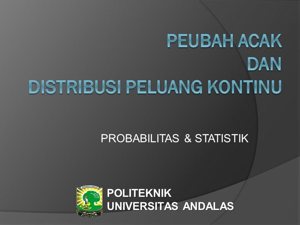 PROBABILITAS & STATISTIK POLITEKNIK UNIVERSITAS ANDALAS