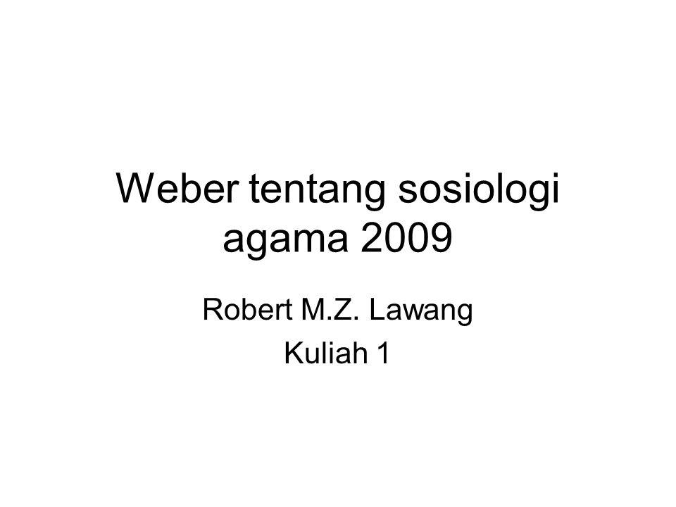 Weber tentang sosiologi agama 2009 Robert M.Z. Lawang Kuliah 1