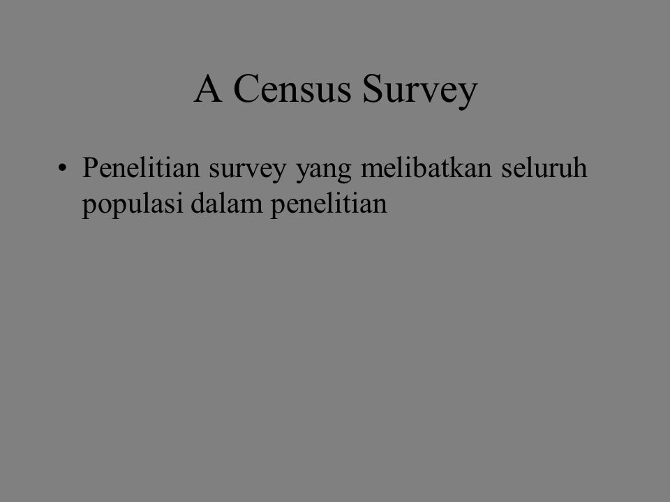 Contoh Penelitian Survey Judul: THE DESCRIPTION OF BILINGUAL CLASS PROGRAMS CONDUCTED IN HIGH SCHOOLS IN LAMPUNG PROVINCE Research Question: How is the bilingual class programs conducted in high schools in Lampung Province.
