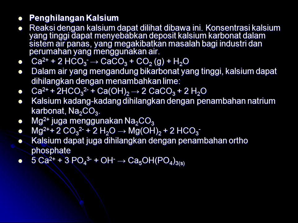 Penghilangan Kalsium Penghilangan Kalsium Reaksi dengan kalsium dapat dilihat dibawa ini.