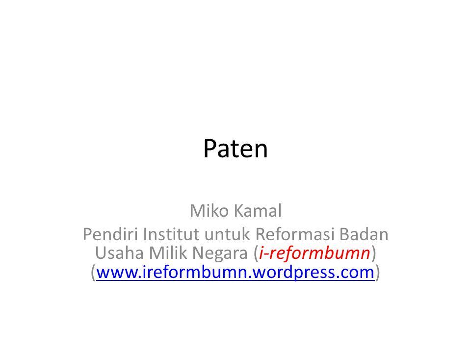 Paten Miko Kamal Pendiri Institut untuk Reformasi Badan Usaha Milik Negara (i-reformbumn) (www.ireformbumn.wordpress.com)www.ireformbumn.wordpress.com