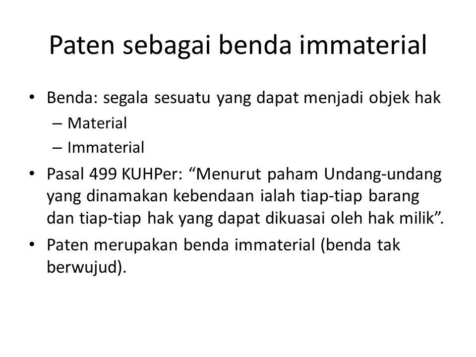 """Paten sebagai benda immaterial Benda: segala sesuatu yang dapat menjadi objek hak – Material – Immaterial Pasal 499 KUHPer: """"Menurut paham Undang-unda"""