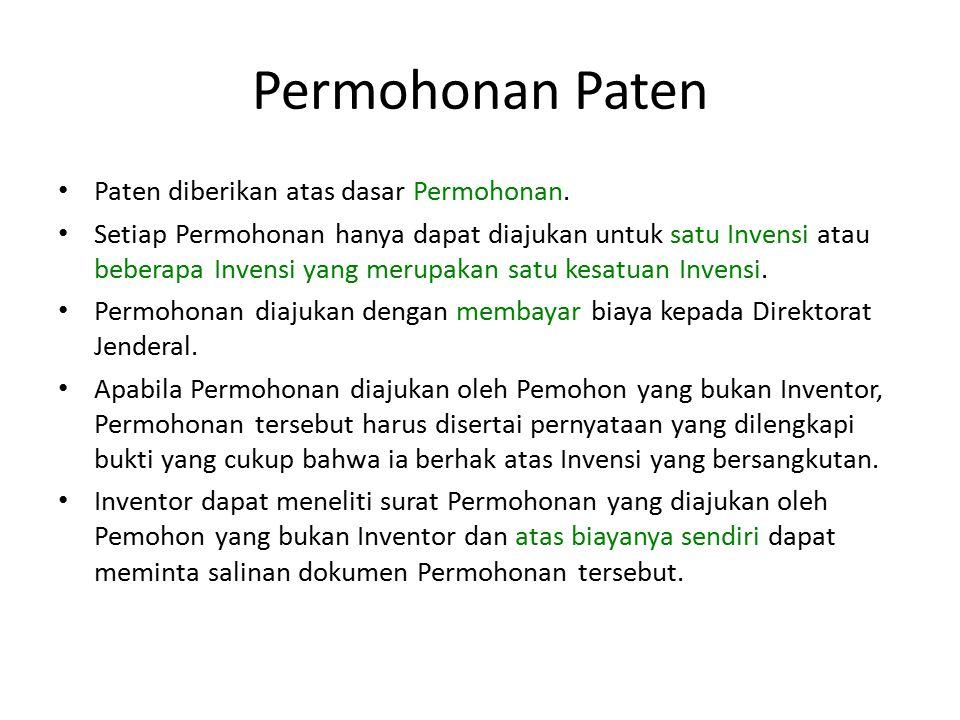 Permohonan Paten Paten diberikan atas dasar Permohonan. Setiap Permohonan hanya dapat diajukan untuk satu Invensi atau beberapa Invensi yang merupakan