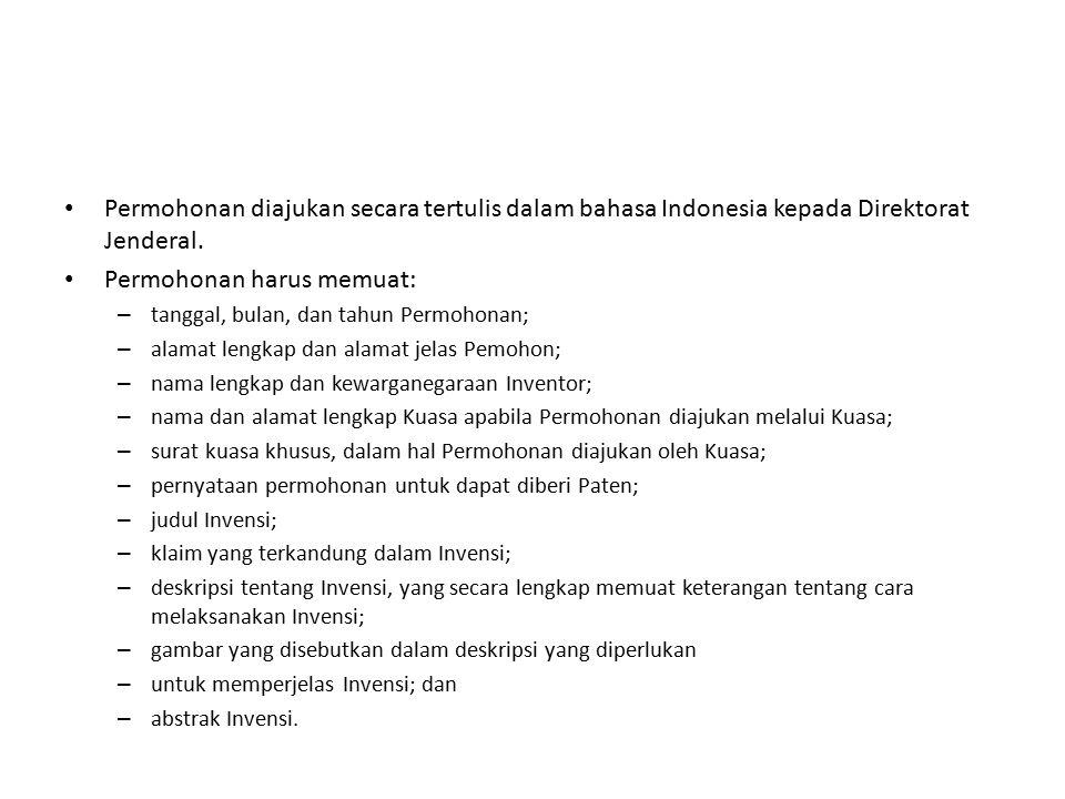 Permohonan diajukan secara tertulis dalam bahasa Indonesia kepada Direktorat Jenderal. Permohonan harus memuat: – tanggal, bulan, dan tahun Permohonan