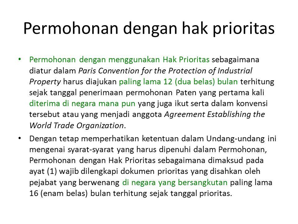 Permohonan dengan hak prioritas Permohonan dengan menggunakan Hak Prioritas sebagaimana diatur dalam Paris Convention for the Protection of Industrial