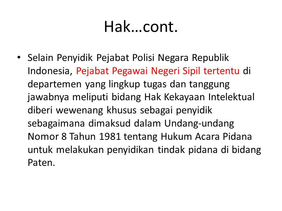 Hak…cont. Selain Penyidik Pejabat Polisi Negara Republik Indonesia, Pejabat Pegawai Negeri Sipil tertentu di departemen yang lingkup tugas dan tanggun