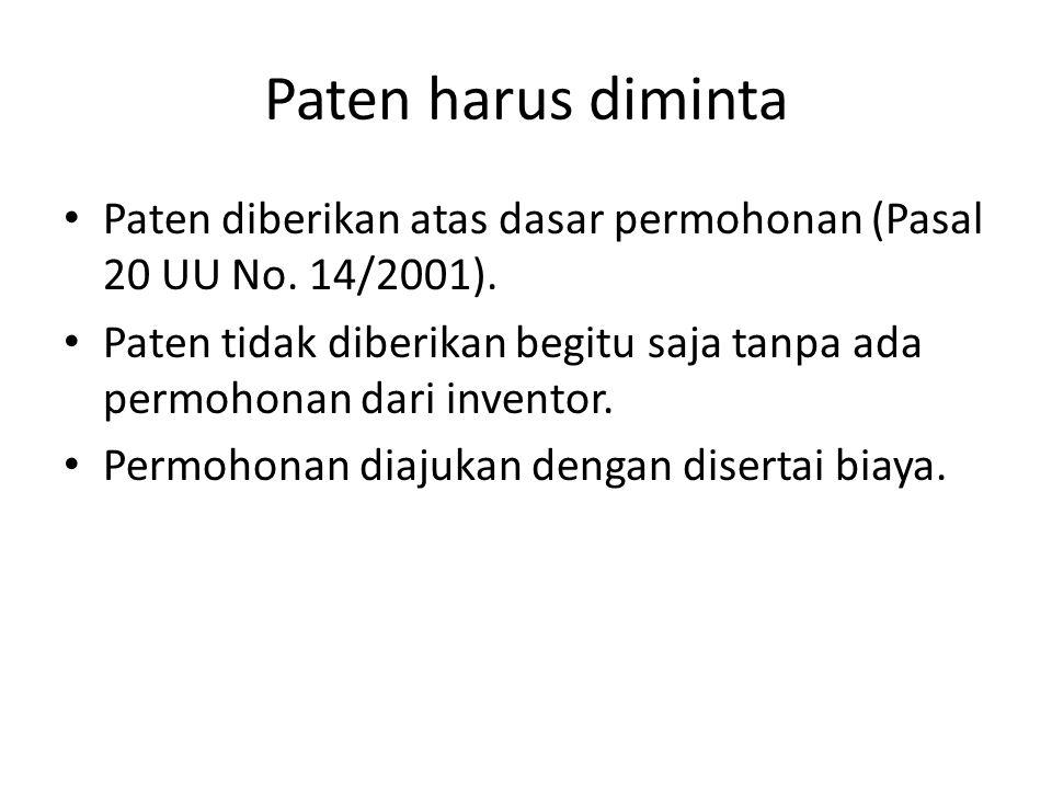 Paten harus diminta Paten diberikan atas dasar permohonan (Pasal 20 UU No. 14/2001). Paten tidak diberikan begitu saja tanpa ada permohonan dari inven