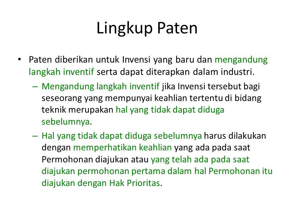 Lingkup Paten Paten diberikan untuk Invensi yang baru dan mengandung langkah inventif serta dapat diterapkan dalam industri. – Mengandung langkah inve