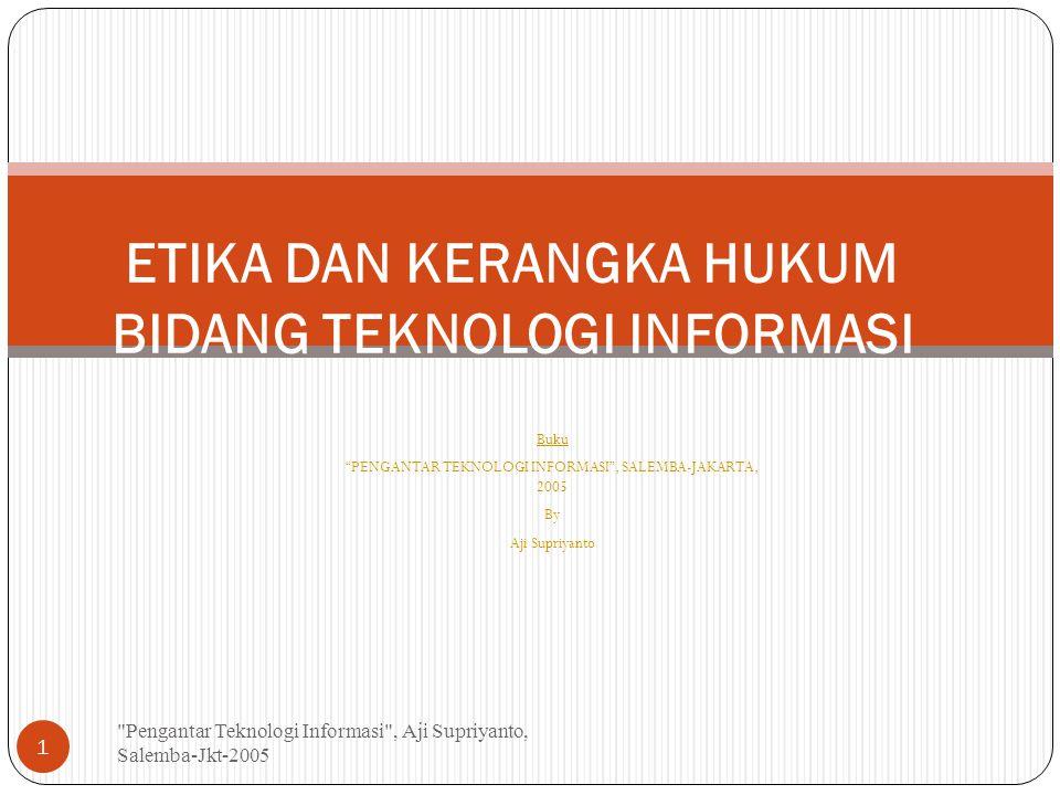 """Buku """"PENGANTAR TEKNOLOGI INFORMASI"""", SALEMBA-JAKARTA, 2005 By Aji Supriyanto"""