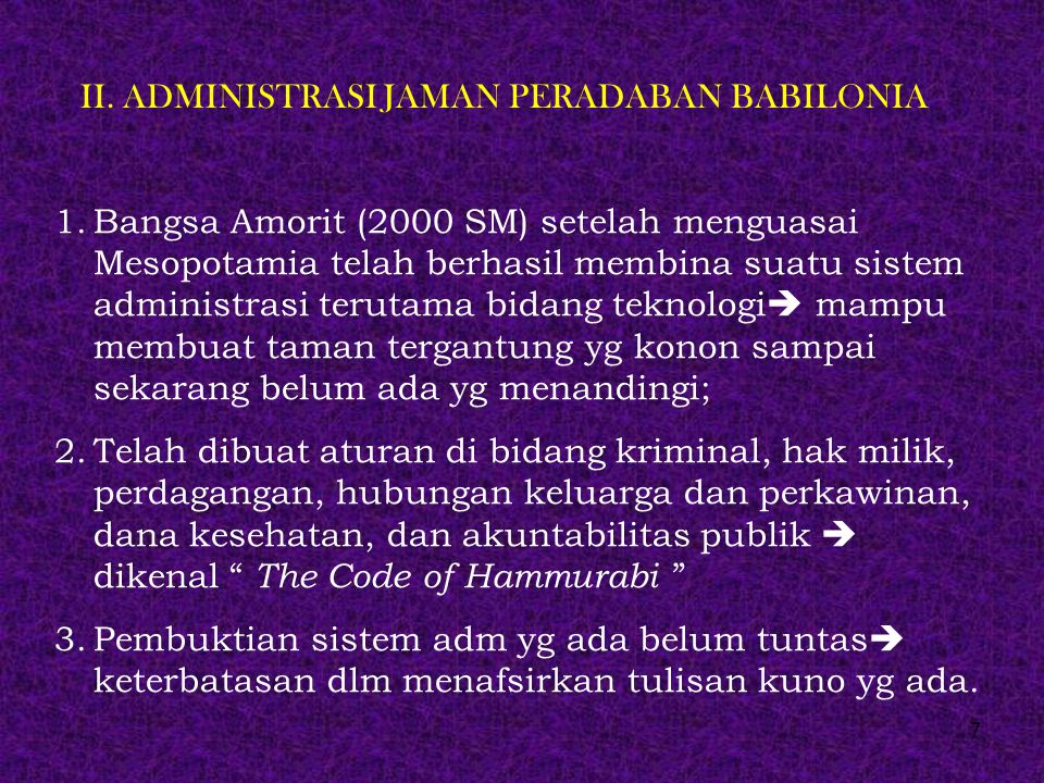 I. ADMINISTRASI JAMAN PERADABAN MESOPOTAMIA 1.Bukti sejarah paling kuno tentang penerapan sebagian prinsip-prinsip administrasi didapatkan dari pening