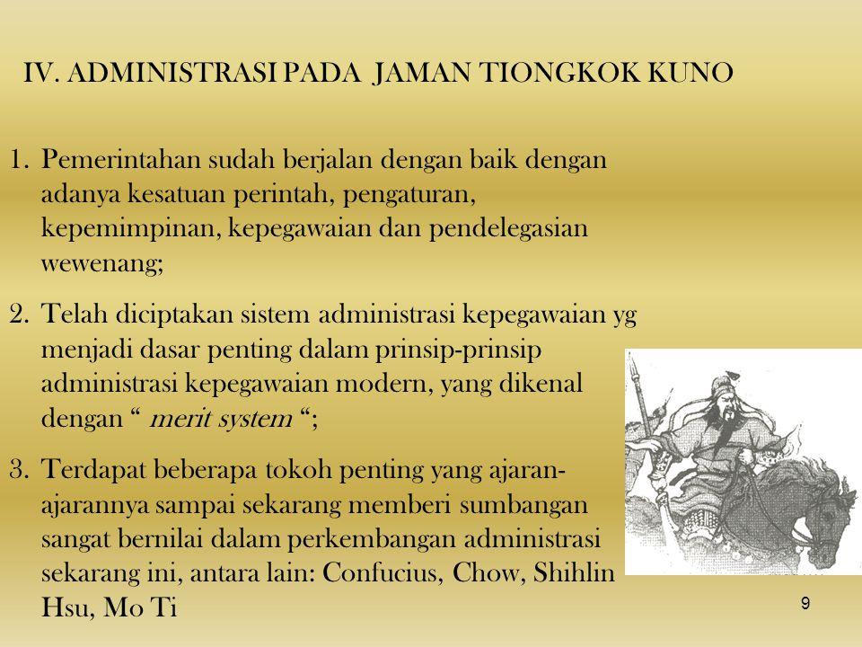 III. ADMINISTRASI PADA JAMAN MESIR KUNO 1.Telah banyak perkembangan administrasi yg diketahui; 2.Kerajaan yg beribukota di Memphis (dekat Kairo sekara