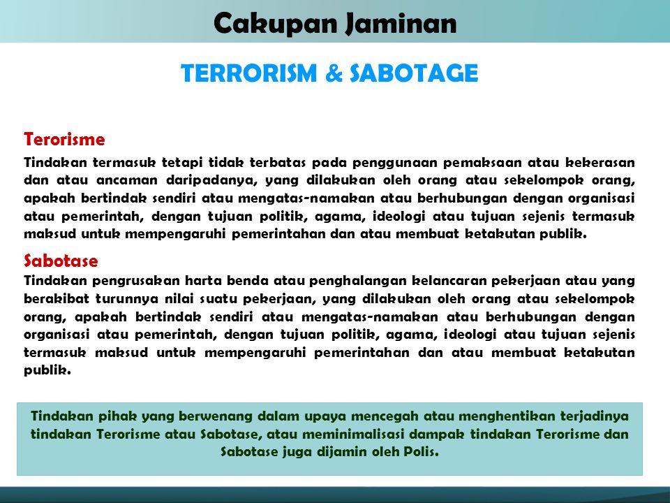 TERRORISM & SABOTAGE Terorisme Tindakan termasuk tetapi tidak terbatas pada penggunaan pemaksaan atau kekerasan dan atau ancaman daripadanya, yang dil